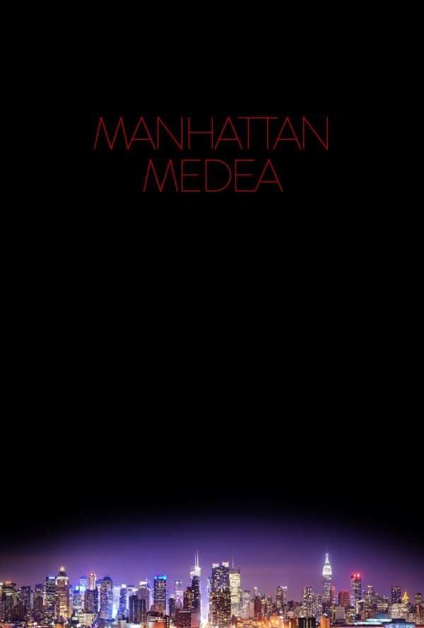 Manhattan Medea